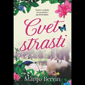 Margo Bervin-CVET STRASTI