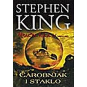 Stiven King  MRAČNA KULA 4 – Čarobnjak i staklo