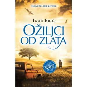 Igor Erić OŽILJCI OD ZLATA