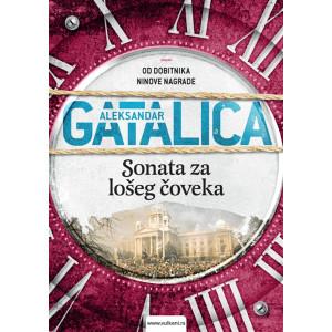Aleksandar Gatalica SONATA ZA LOŠEG ČOVEKA