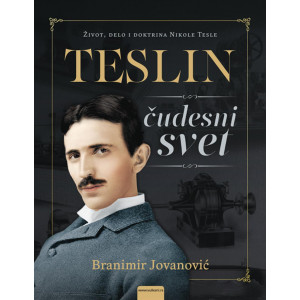Branimir Jovanović TESLIN ČUDESNI SVET